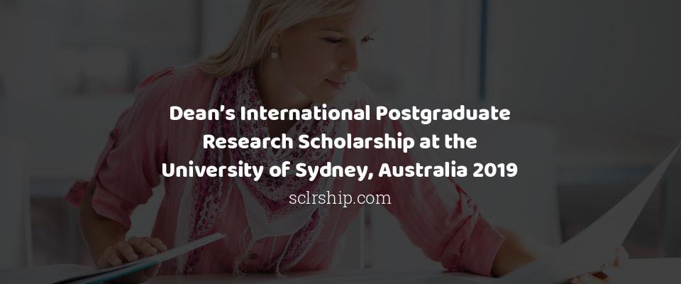 Dean's International Postgraduate Research Scholarship at the University of Sydney, Australia 2019