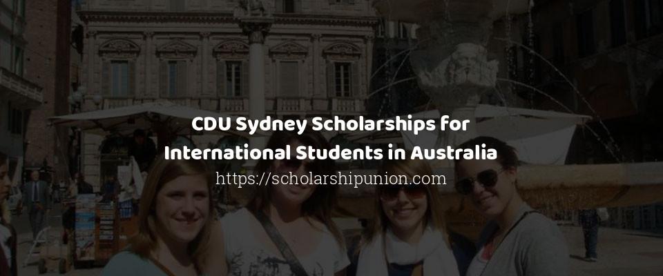 CDU Sydney Scholarships for International Students in Australia