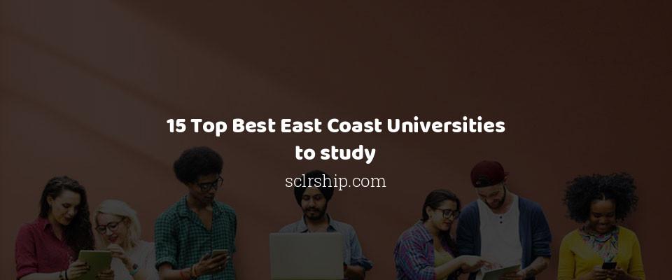 Image of 15 Top Best East Coast Universities to study
