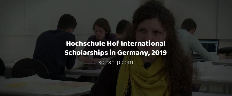 Hochschule Hof International Scholarships in Germany, 2019