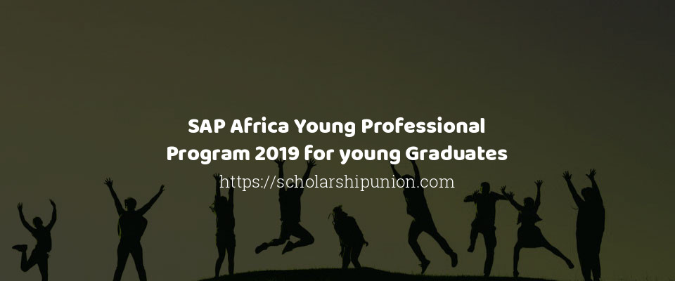 SAP Africa Young Professional Program 2019 for young Graduates