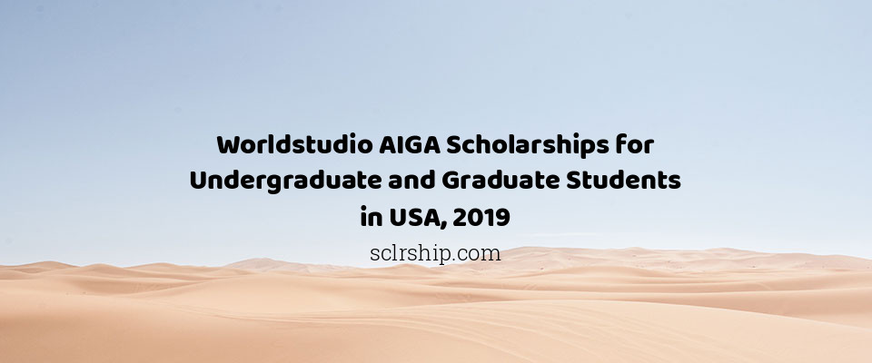 Worldstudio AIGA Scholarships for Undergraduate and Graduate Students in USA, 2019