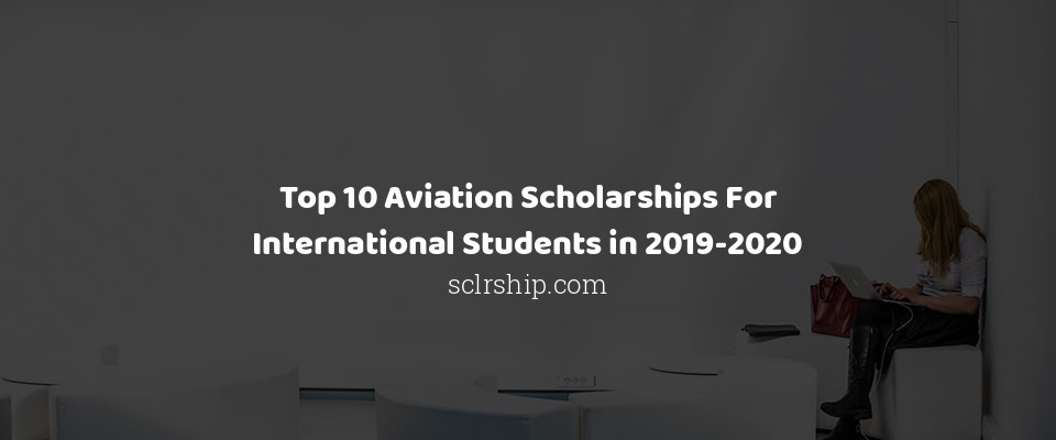 Image of Top 10 Aviation Scholarships For International Students in 2019-2020