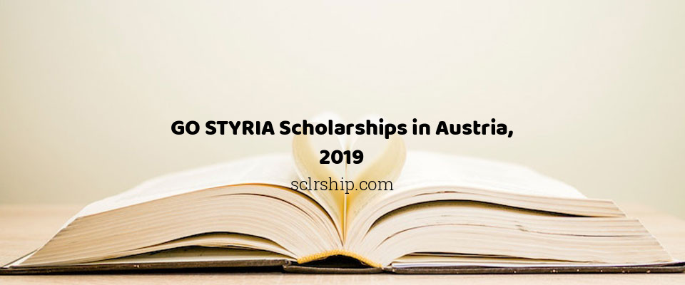 GO STYRIA Scholarships in Austria, 2019