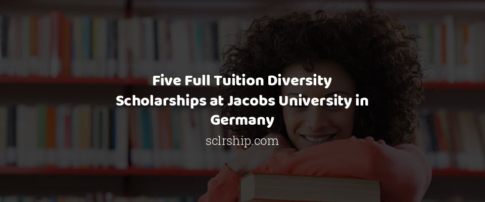 Five Full Tuition Diversity Scholarships at Jacobs University in Germany