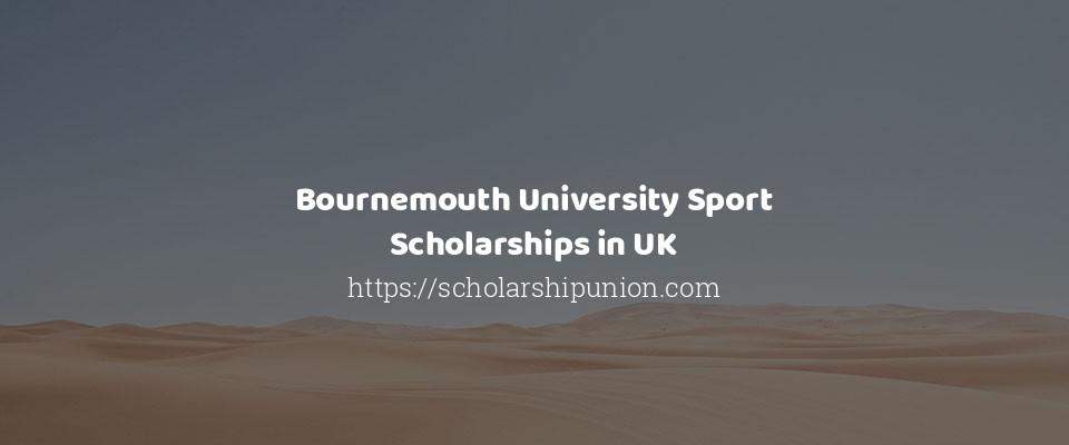 Bournemouth University Sport Scholarships in UK