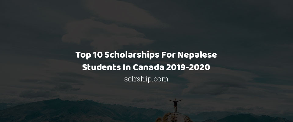 Image of Top 10 Scholarships For Nepalese Students In Canada 2019-2020