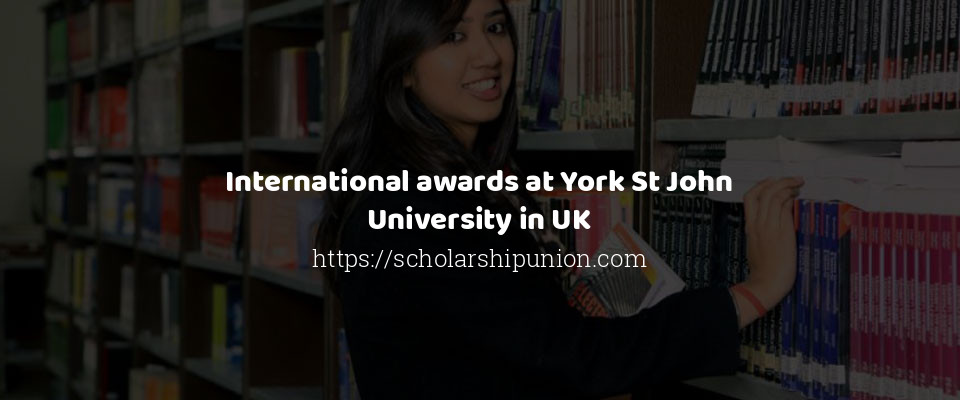 International awards at York St John University in UK