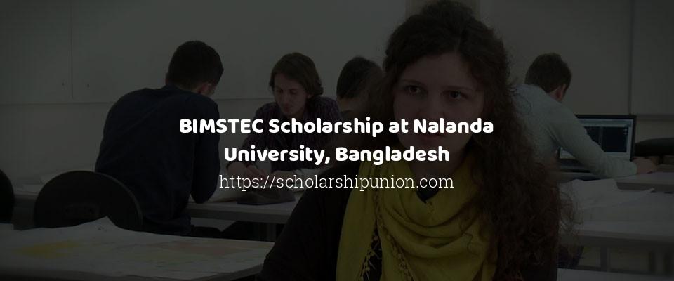 BIMSTEC Scholarship at Nalanda University, Bangladesh