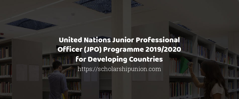 United Nations Junior Professional Officer (JPO) Programme 2019/2020 for Developing Countries