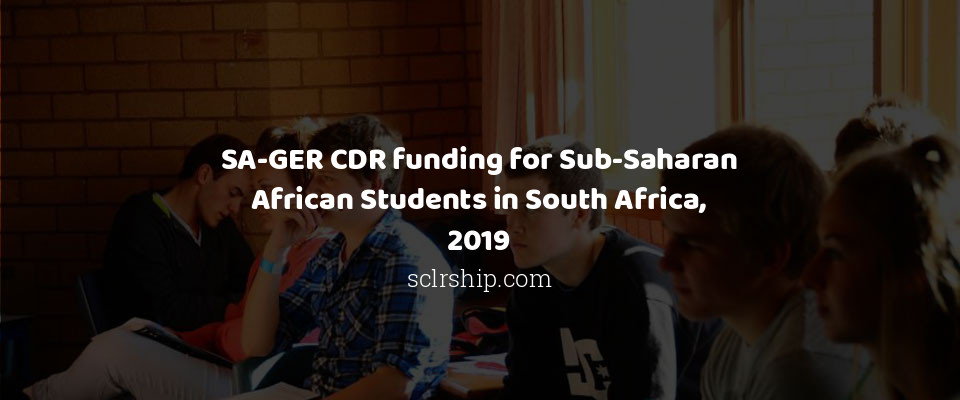 SA-GER CDR funding for Sub-Saharan African Students in South Africa, 2019