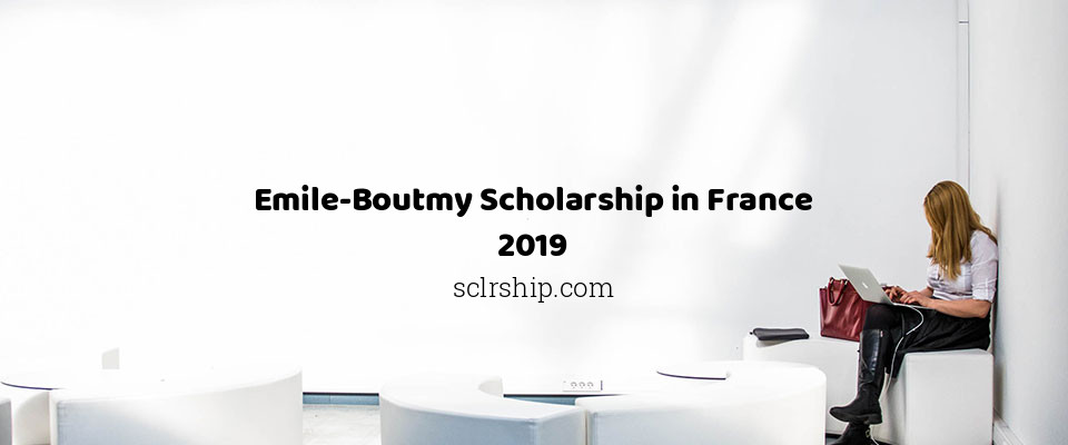 Emile-Boutmy Scholarship in France 2019