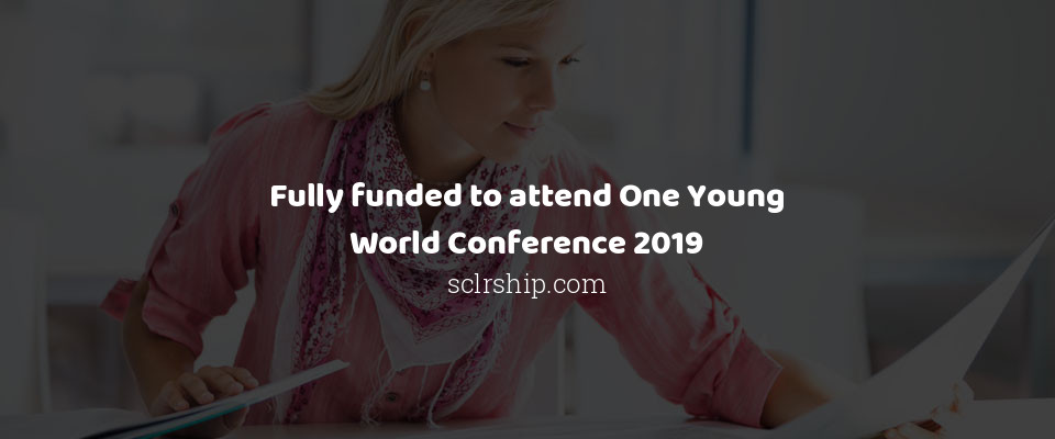 Fully funded to attend One Young World Conference 2019
