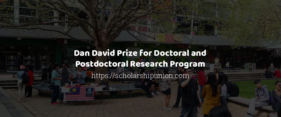 Dan David Prize for Doctoral and Postdoctoral Research Program