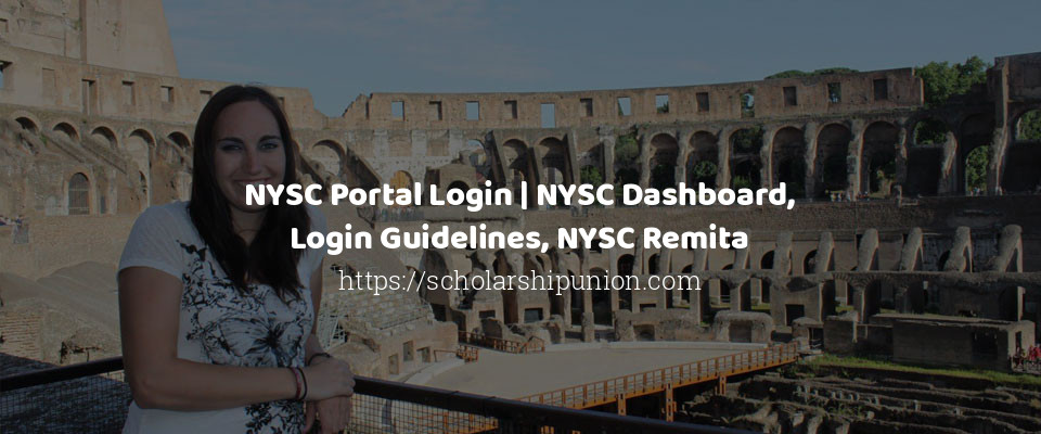 NYSC Portal Login | NYSC Dashboard, Login Guidelines, NYSC Remita