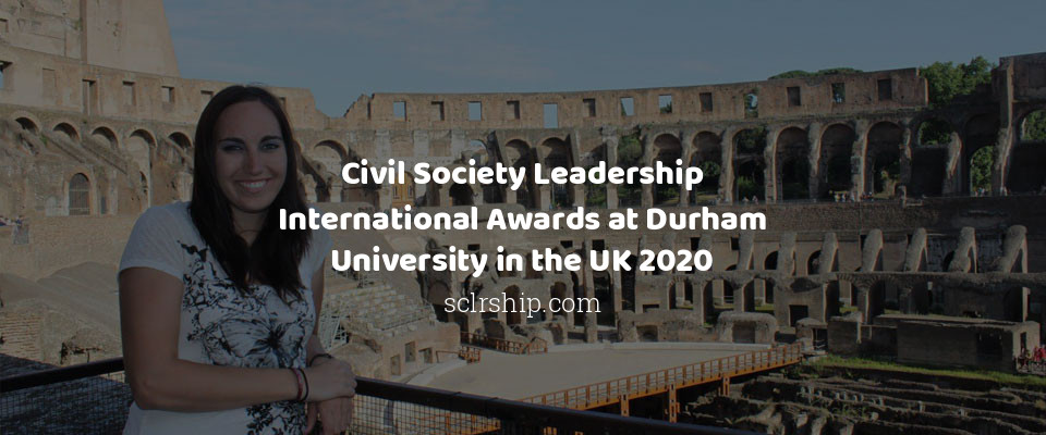 Civil Society Leadership International Awards at Durham University in the UK 2020