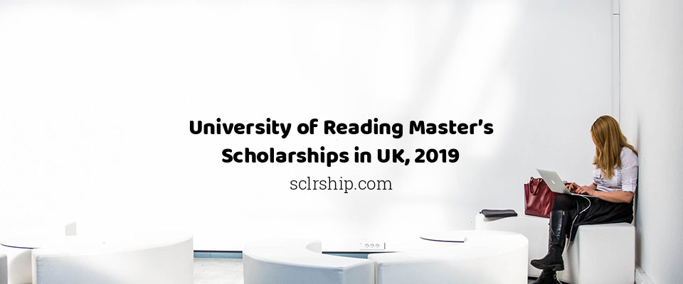University of Reading Master's Scholarships in UK, 2019