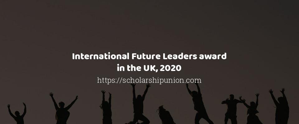 International Future Leaders award in the UK, 2020