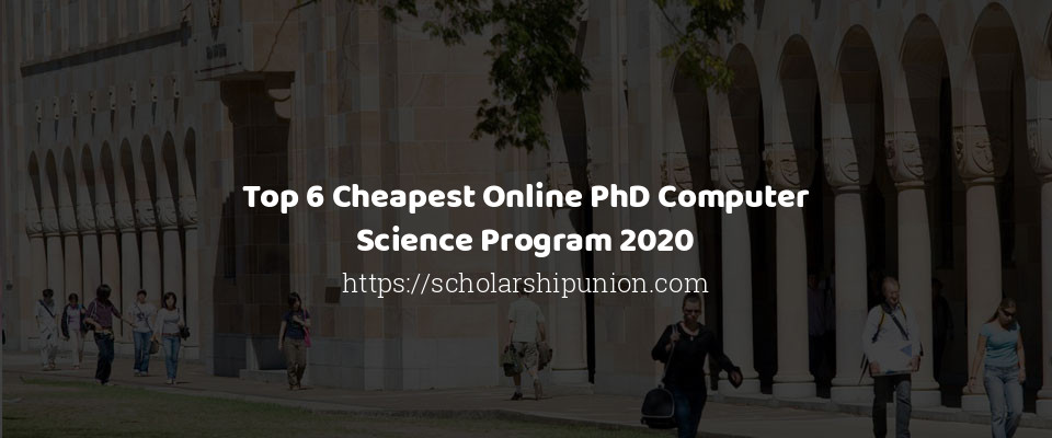 Image of Top 6 Cheapest Online PhD Computer Science Program 2020