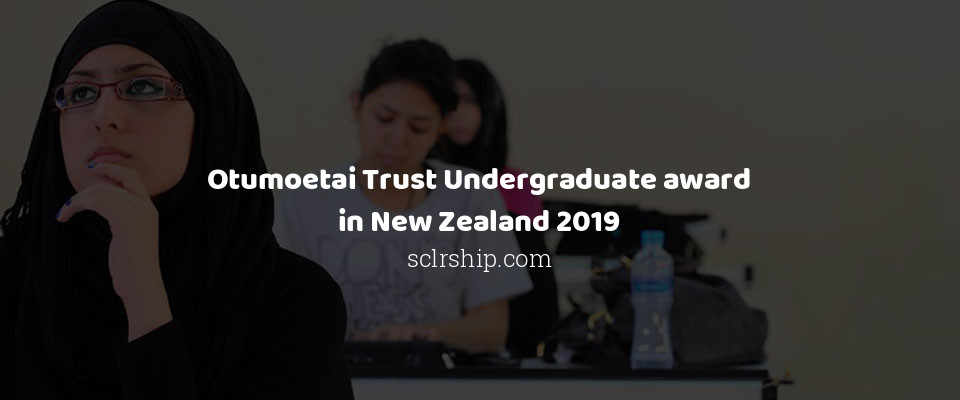 Otumoetai Trust Undergraduate award in New Zealand 2019