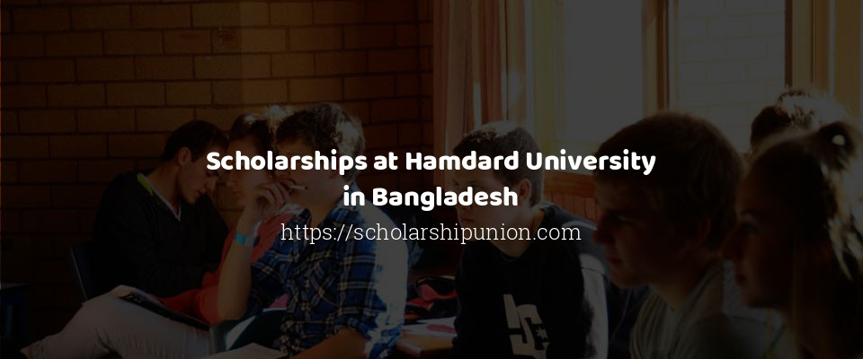 Scholarships at Hamdard University in Bangladesh