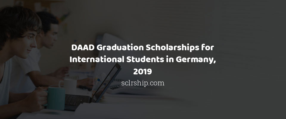 DAAD Graduation Scholarships for International Students in Germany, 2019