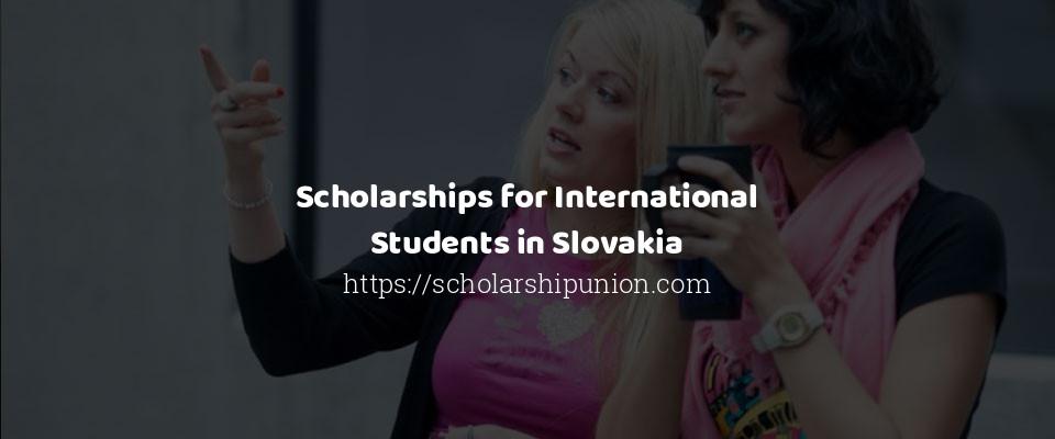 Scholarships for International Students in Slovakia