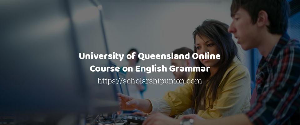 University of Queensland Online Course on English Grammar