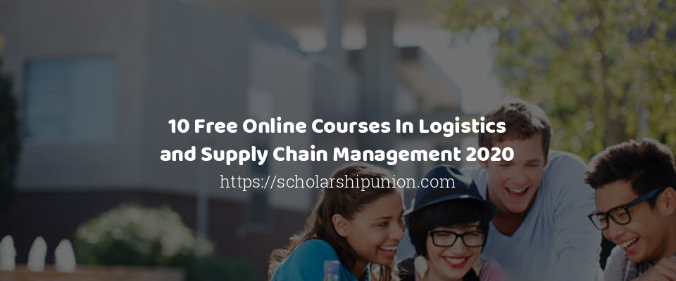 free online courses in logistics and supply chain management