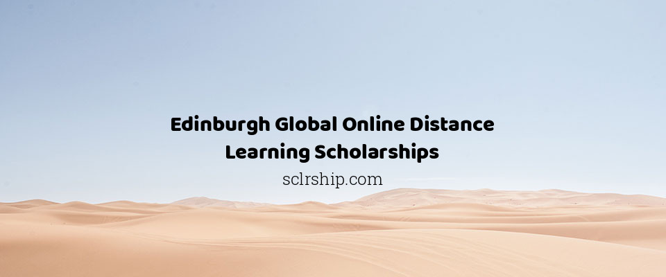 Edinburgh Global Online Distance Learning Scholarships