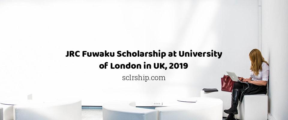 JRC Fuwaku Scholarship at University of London in UK, 2019