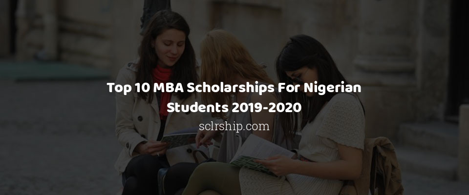 Image of Top 10 MBA Scholarships For Nigerian Students 2019-2020