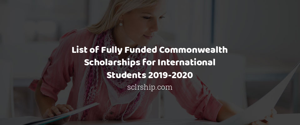 Image of List of Fully Funded Commonwealth Scholarships for International Students 2019-2020