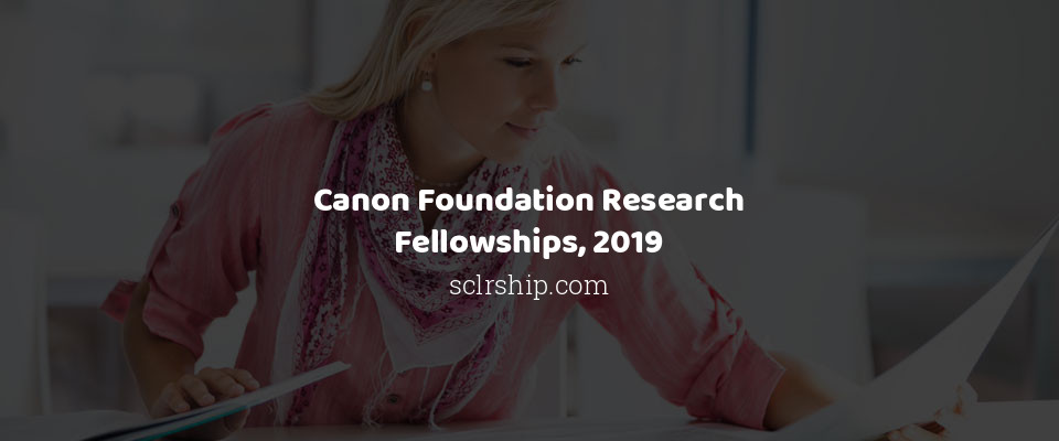 Canon Foundation Research Fellowships, 2019