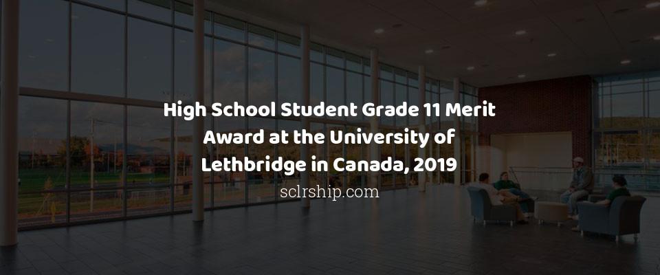 High School Student Grade 11 Merit Award at the University of Lethbridge in Canada, 2019