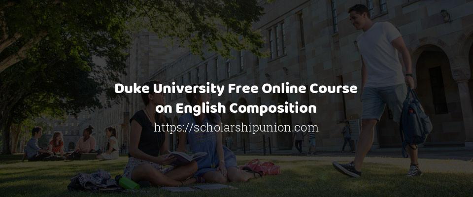 Duke University Free Online Course on English Composition