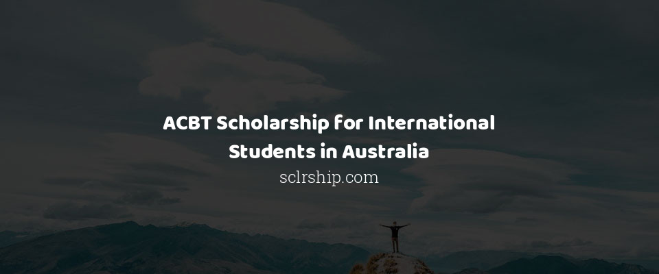ACBT Scholarship for International Students in Australia