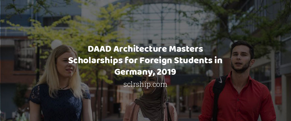 DAAD Architecture Masters Scholarships for Foreign Students in Germany, 2019