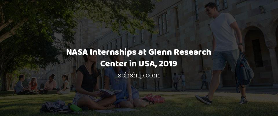 NASA Internships at Glenn Research Center in USA, 2019