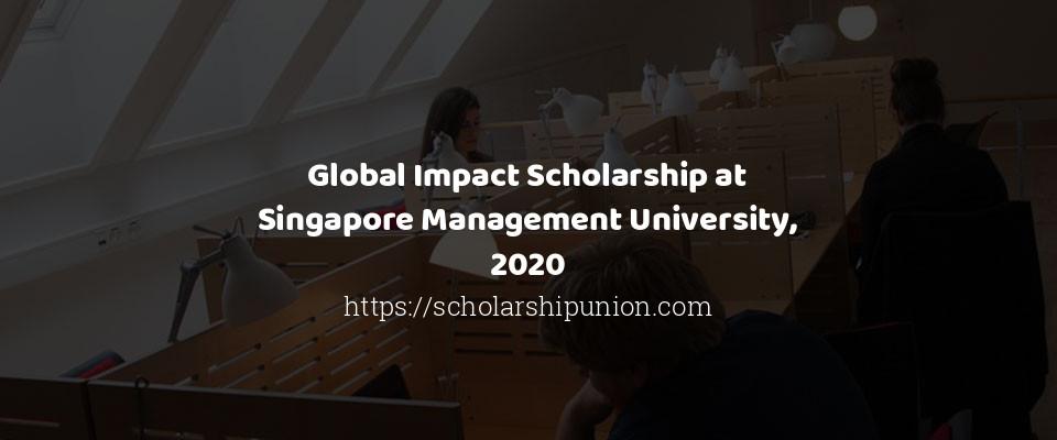 Global Impact Scholarship at Singapore Management University, 2020