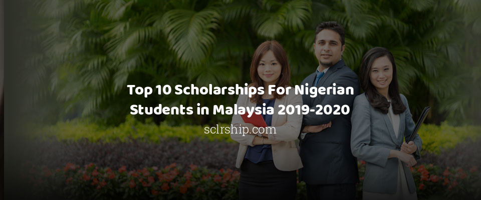 Image of Top 10 Scholarships For Nigerian Students in Malaysia 2019-2020