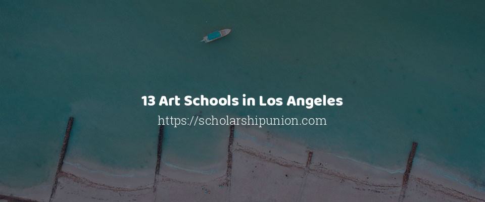 13 Art Schools in Los Angeles