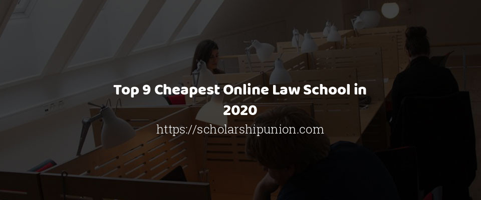 Image of Top 9 Cheapest Online Law School in 2020