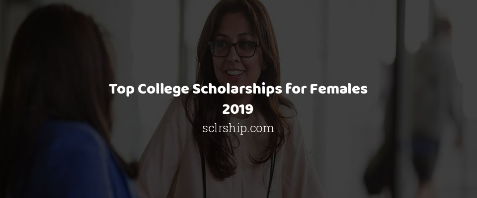 Image of Top College Scholarships for Females 2019