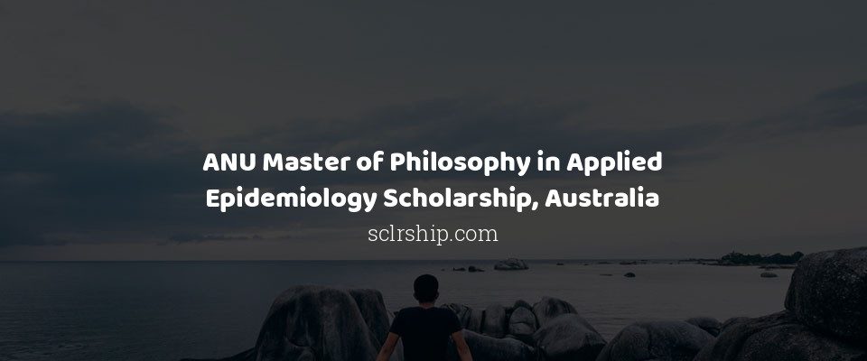 ANU Master of Philosophy in Applied Epidemiology Scholarship, Australia