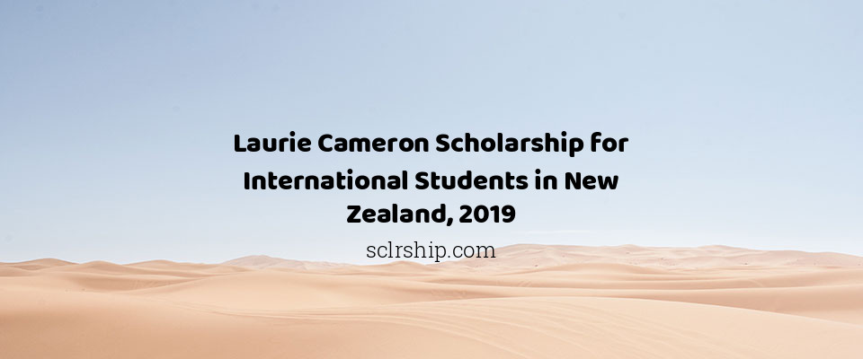 Laurie Cameron Scholarship for International Students in New Zealand, 2019