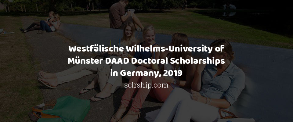 Westfälische Wilhelms-University of Münster DAAD Doctoral Scholarships in Germany, 2019