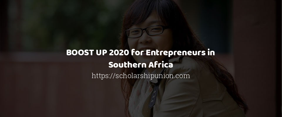 BOOST UP 2020 for Entrepreneurs in Southern Africa