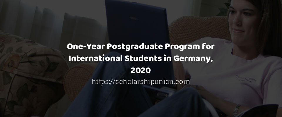 One-Year Postgraduate Program for International Students in Germany, 2020