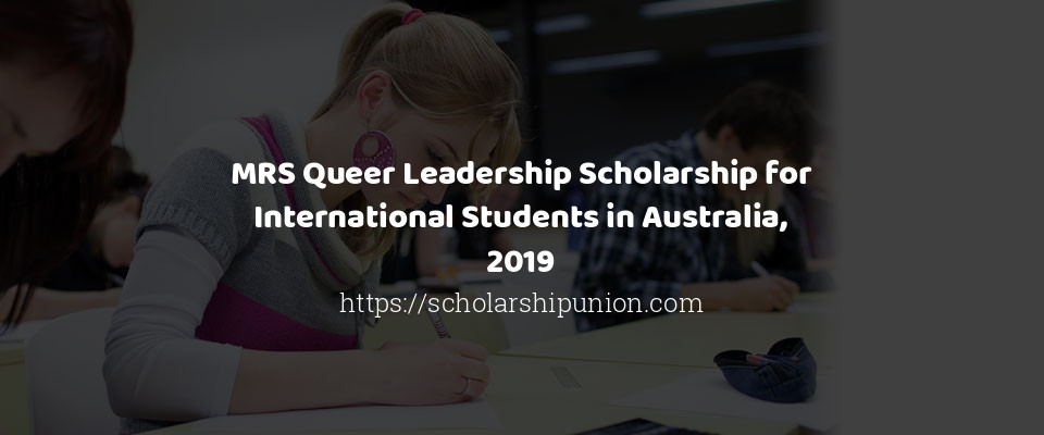 MRS Queer Leadership Scholarship for International Students in Australia, 2019
